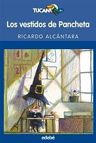 Los vestidos de Pancheta par Ricardo Alcántara