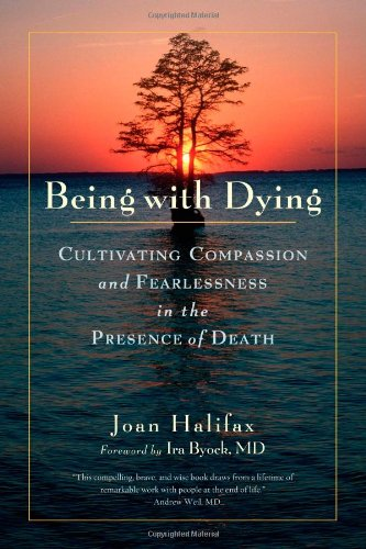 being-with-dying-cultivating-compassion-and-fearlessness-in-the-presence-of-death