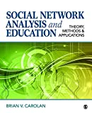 Social Network Analysis and Education: Theory, Methods & Applications