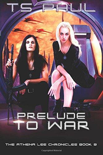Prelude to War: Volume 9 (Athena Lee Chronicles)