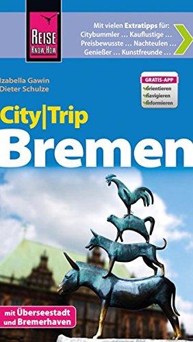 Preisvergleich Produktbild Reise Know-How CityTrip Bremen: Reiseführer mit Faltplan und kostenloser Web-App