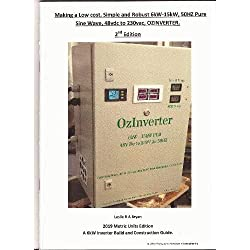 Making a Low cost, simple and robust 6kW-15kW, 50HZ pure sine wave, 48vdc to 230vac, OZINVERTER, 2nd EDITION. 2019: OzInverter 2nd Edition: A 6kW Inverter Build and Construction Guide