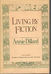 Living by fiction by Annie Dillard (1982-08-01)