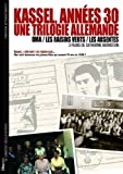 Kassel, annees 30 : une trilogie allemande / Kassel, 1930s: A German Trilogy ( Kassel, années 30 : Une Trilogie Allemande (Oma / Les Raisins Verts / Les Absentes ) ) ( Oma / The Sour Grapes / The Absentees )