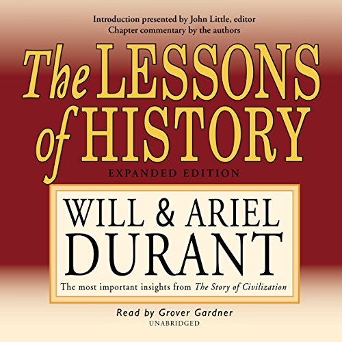 The Lessons of History: The Most Important Insights from the Story of Civilization (Will Durant Audio Library)
