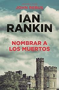 Nombrar a los muertos par Ian Rankin