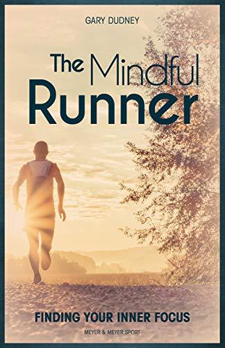 The Mindful Runner (English Edition) por Gary Dudney