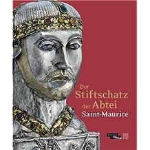 Der Stiftschatz der Abtei Saint-Maurice