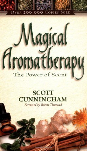 Magical Aromatherapy: The Power of Scent (Llewellyn's New Age) by Cunningham, Scott (1989) Paperback