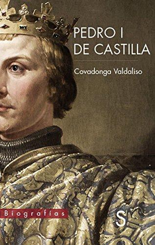 Pedro I De Castilla por Covadonga Valdaliso
