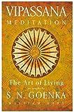 Art of living; The Vipassana meditation