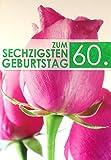 A4 XXL Geburtstagskarte zum Sechzigsten 60. Rosen pink