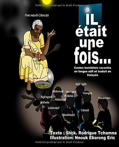 Contes africains, contes bamilekés racontés en nufi et traduits en francais (Full Color): African's fairy tales