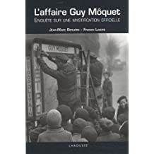 L'affaire Guy Môquet : Enquête sur une mystification officielle