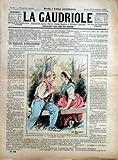 GAUDRIOLE (LA) N? 64 du 12-11-1891 L'HERITIER DES MONLARDON PAR PRADELS LE PRINCE PAR CHARLES AUBERT UN MARIAGE D'INCLINATION PAR AUBRAY LE MARIAGE DU MAJOR VON TROUSSKART PAR L. JOHANNE LE MONSIEUR QUI A TROUVE UNE MONDTRE PAR COURTELINE UNE PRESENT