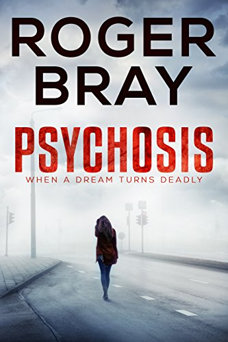 Psychosis: When a Dream Turns Deadly by [Bray, Roger]