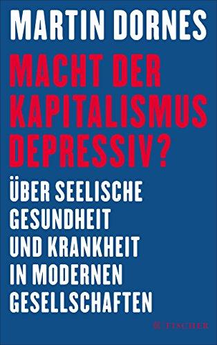 macht-der-kapitalismus-depressiv-ber-seelische-gesundheit-und-krankheit-in-modernen-gesellschaften