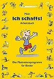 """Mein """"Ich schaffs!"""" - Arbeitsbuch: Das Motivationsprogramm für Kinder"""
