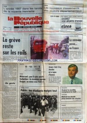 NOUVELLE REPUBLIQUE (LA) [No 12841] du 02/01/1987 - LES CONFLITS SOCIAUX - UN GESTE PAR TARIBO - MITTERRAND / POUR LA PAIX SOCIALE - GORBATCHEV / LA REVOLUTION CONTINUE - REAGAN / UN MIEUX AVEC L'URSS - PEKIN / LES ETUDIANTS MAGRE TOUT - DOMINIQUE SAINT-CRICQ CHEVALIER DE LA LEGION D'HONNEUR - LES SPORTS - PARIS-DAKAR - par Collectif