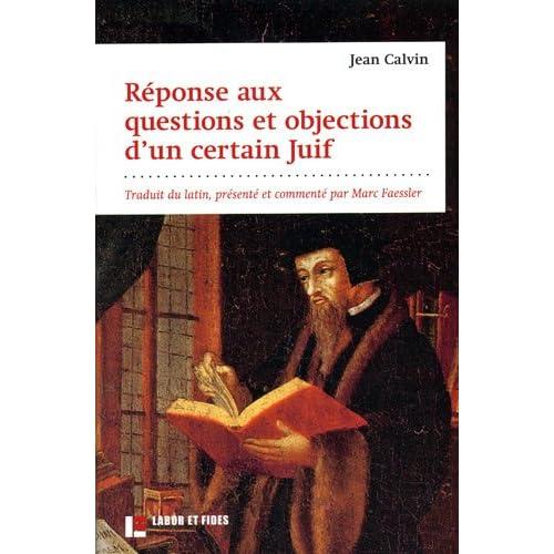 Réponses aux questions et objections d'un certain Juif: Traduction, présentation, annotations. Commentaire herméneutique
