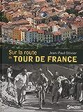 SUR LA ROUTE DU TOUR DE FRANCE