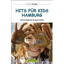 Hits für Kids Hamburg: 56 Freizeittipps für die ganze Familie