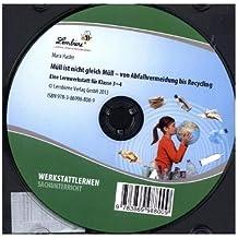 Müll ist nicht gleich Müll - von Abfallvermeidung bis zu Recycling (CD): Grundschule, Sachunterricht, Klasse 3-4