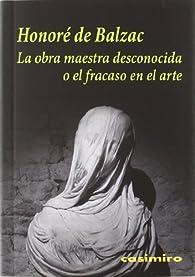 Obra Maestra Desconocida O El Fracaso En El Arte, La ) par Honoré de Balzac