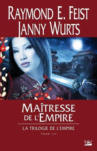 La Trilogie de l'Empire T03 Maîtresse de l'Empire