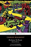 Perchance to Dream: Selected Stories (Penguin Classics)