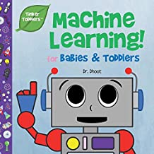 Machine Learning for Babies & Toddlers (Tinker Toddlers)