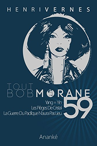 TOUT BOB MORANE/59 par Henri Vernes
