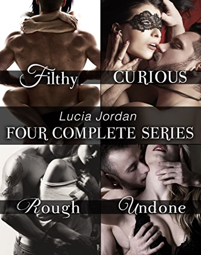 Lucia Jordan's Four Series Collection: Filthy, Curious, Rough, Undone