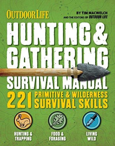 Outdoor Life: Hunting & Gathering Survival Manual: 221 Primitive & Wilderness Survival Skills (English Edition)