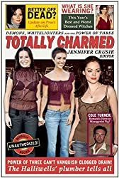 Totally Charmed: Demons, Whitelighters And the Power of Three (Smart Pop series) (2005-10-11)