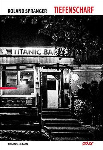 Buchseite und Rezensionen zu 'Tiefenscharf: Kriminalroman' von Roland Spranger