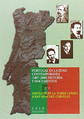 Portugal En La Edad Contemporánea (1807-2000). Historia y Documentos (VARIA) por Hipólito DE LA TORRE GÓMEZ