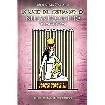 Le radici del cristianesimo nell'Antico Egitto (Italian Edition)