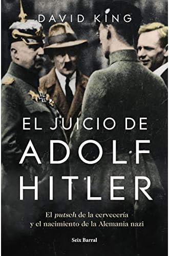El juicio de Adolf Hitler: El putsch de la cervecería y el nacimiento de la Alemania nazi