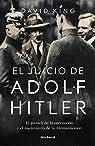 El juicio de Adolf Hitler: El putsch de la cervecería  y el nacimiento de la Alemania nazi par King