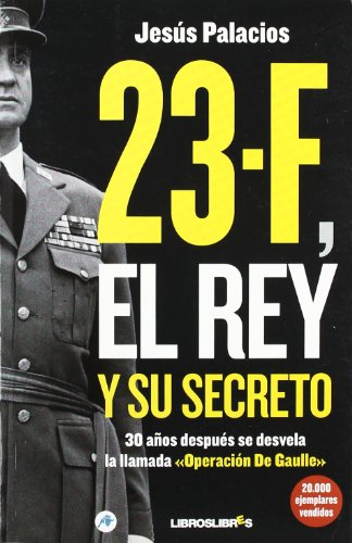 23-F, El rey y su secreto por Jesús Palacios
