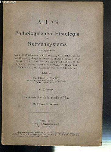 ATLAS DER PATHOLOGISCHEN HISTOLOGIE DES NERVENSYSTEMS - IV. LIEFERUNG - L'ANATOMIE FINE DE LA MOELLE EPINIERE - TEXTE EN FRANCAIS.