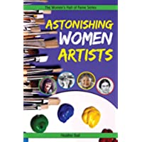 Astonishing Women Artists (Women's Hall Of Fame Series)