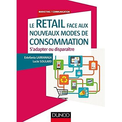 Le Retail face aux nouveaux modes de consommation - S'adapter ou disparaître