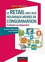 Le Retail face aux nouveaux modes de consommation - S'adapter ou disparaître de Estefania Larranaga