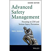 Advanced Safety Management: Focusing on Z10 and Serious Injury Prevention by Fred A. Manuele (2014-04-21)