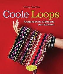 Coole Loops: Kragenschals und Snoods zum Stricken