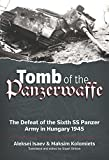 Tomb of the Panzerwaffe: The Defeat of the Sixth...