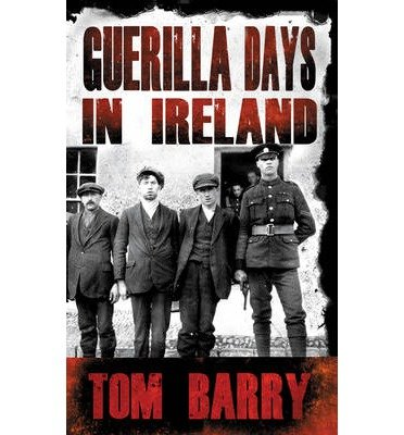 [(Guerilla Days in Ireland)] [Author: Tom Barry] published on (August, 2013)
