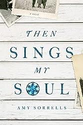 Then Sings My Soul: A Novel by Sorrells, Amy K. (2015) Paperback
